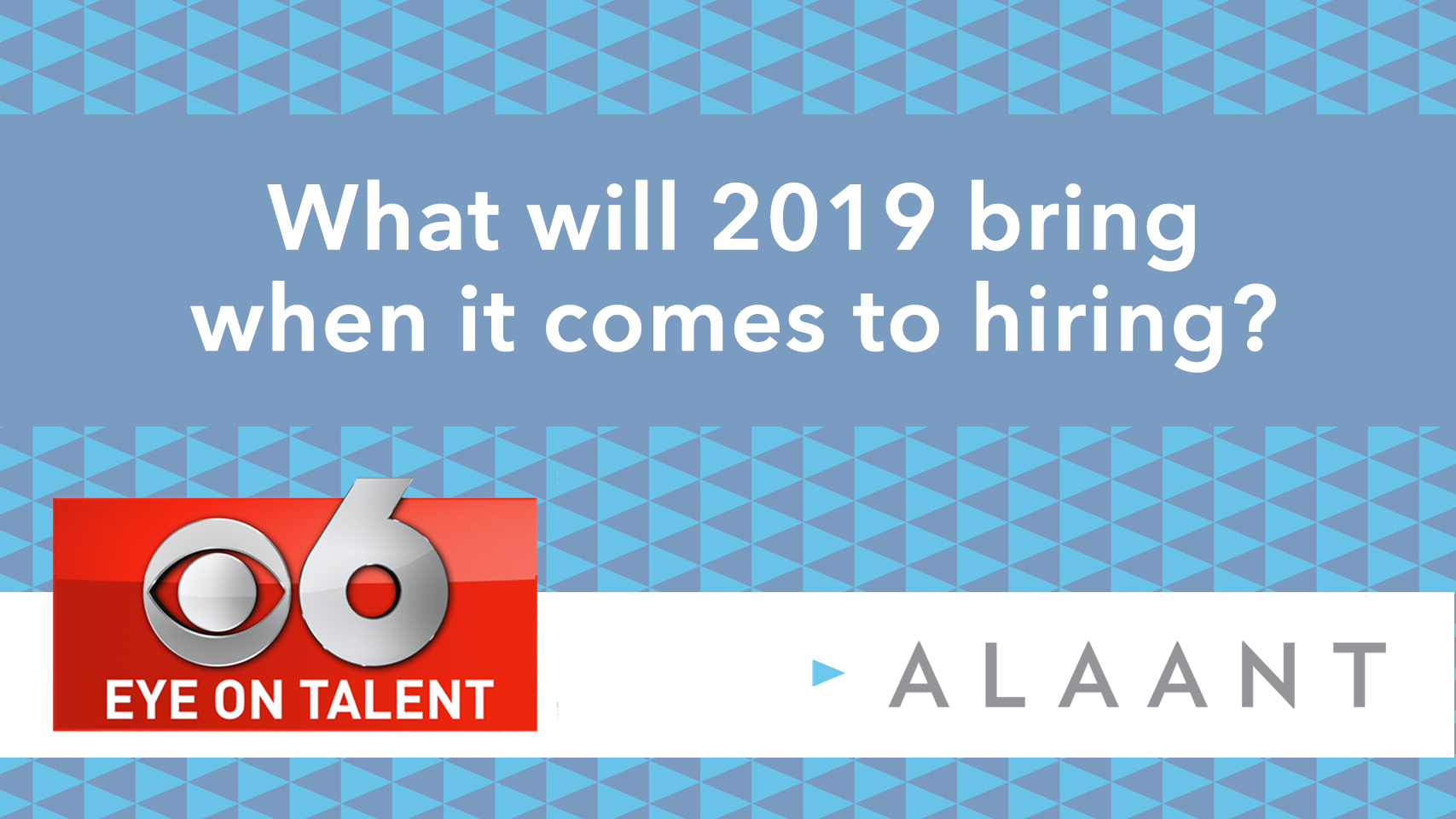 Eye On Talent: What will 2019 bring when it comes to hiring?