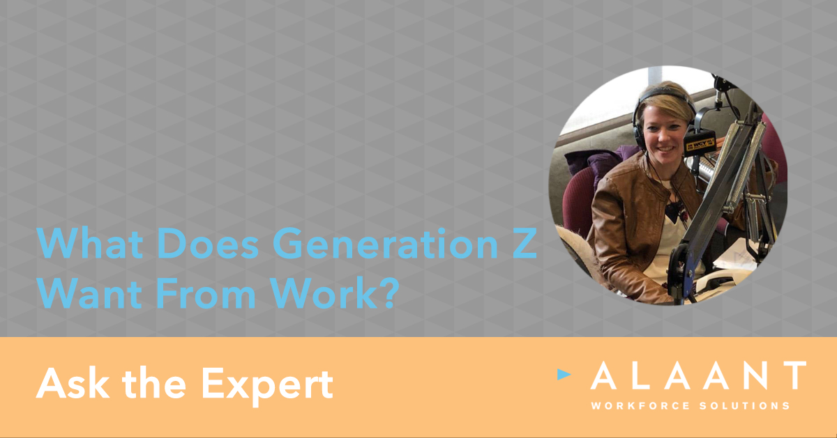 Ask the Expert: What Does Generation Z Want from Work?
