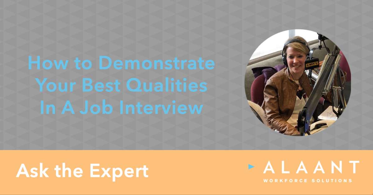 Ask the Expert: How to Demonstrate Your Best Qualities in a Job Interview