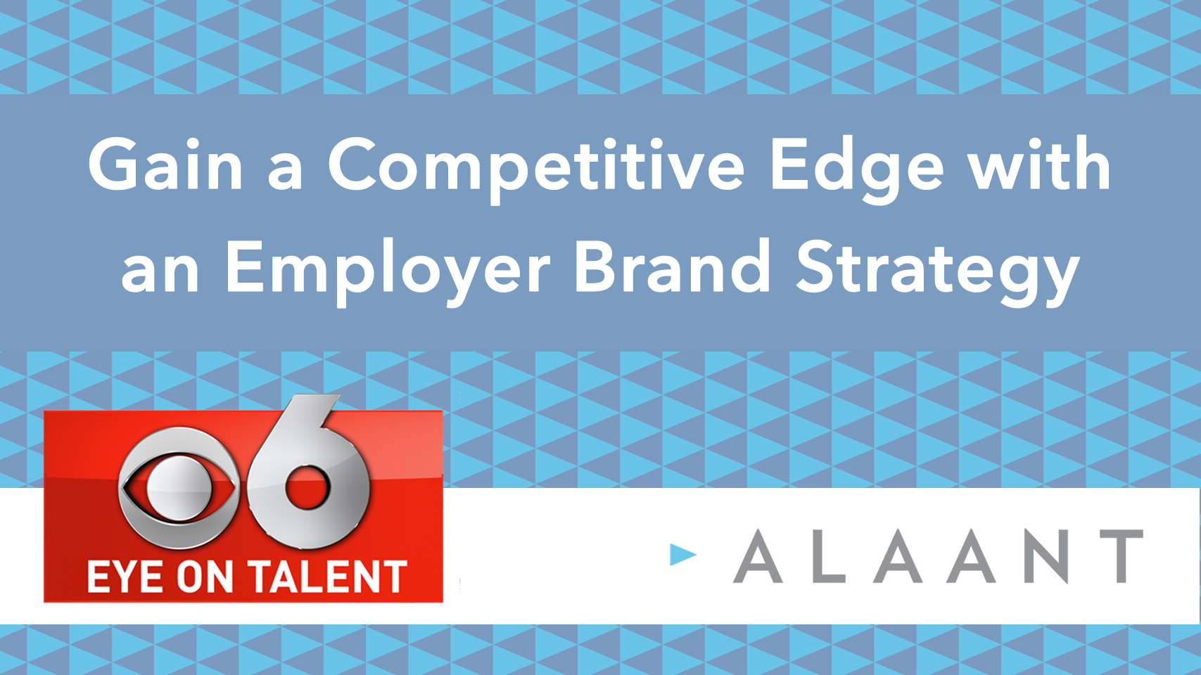 Eye On Talent: Gain a Competitive Edge with an Employer Brand Strategy