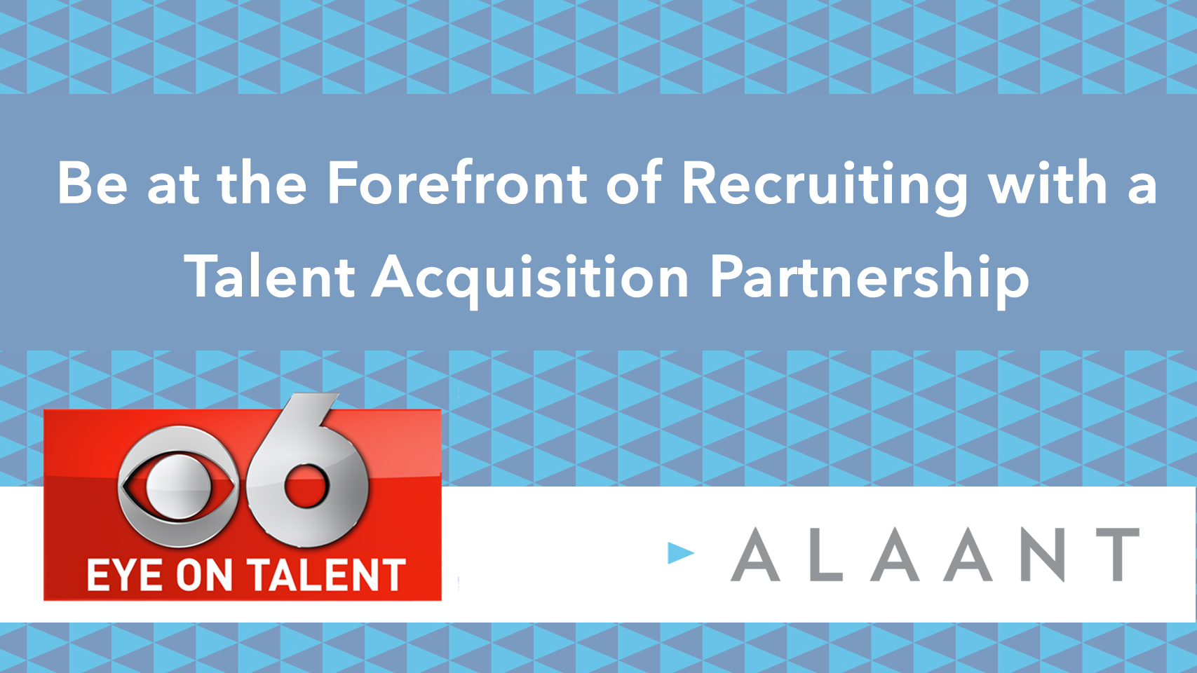 Eye On Talent: Be at the Forefront of Recruiting with a Talent Acquisition Partnership (RPO)